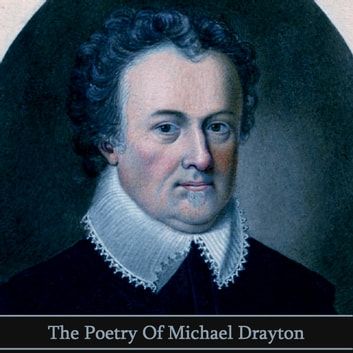 The Poetry of Michael Drayton audiobook by Michael Drayton