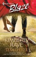 Texas Fever ebook by Kimberly Raye