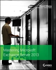 Mastering Microsoft Exchange Server 2013 ebook by David Elfassy
