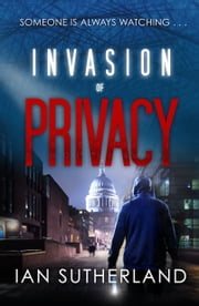 Invasion of Privacy - A Brody Taylor Thriller ebook by Ian Sutherland
