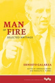 Man of Fire - Selected Writings ebook by Rodolfo Torres,Armando Ibarra