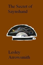 The Secret of Saynshand ebook by Lesley Arrowsmith