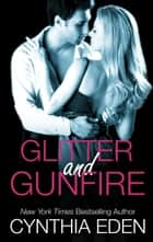 Glitter and Gunfire ebook by Cynthia Eden