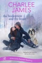 The Bookworm and the Beast ebook by Charlee James
