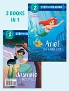 Ariel Is Fearless/Jasmine Is Helpful (Disney Princess) ebook by Liz Marsham, Suzanne Francis, The Disney Storybook Art Team,...