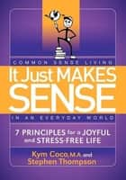 It Just Makes Sense ebook by Kym Coco