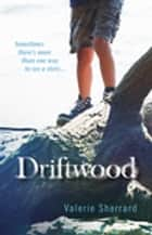 Driftwood ebook by Valerie Sherrard