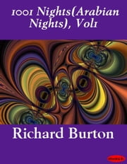 1001 Nights(Arabian Nights), Vol1 ebook by Richard Burton