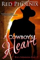 A Cowboy's Heart ebook by Red Phoenix