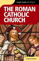 Roman Catholic Church - Simple Guides ebook by Edmund Hartley