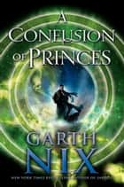 The keys to the kingdom 5 lady friday ebook by garth nix a confusion of princes ebook by garth nix fandeluxe Ebook collections
