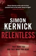 Relentless - (Tina Boyd 2) ebook by Simon Kernick