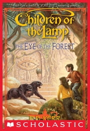 Children of the Lamp #5: Eye of the Forest ebook by P. B. Kerr