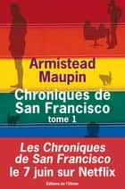 Chroniques de San Francisco - tome 1 ebook by Armistead Maupin