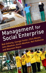 Management for Social Enterprise ebook by George Foster,Chris Mason,Mr John Meehan,Mrs Karon Meehan,Mr Neil Rotheroe,Ms Maureen Royce,Bob Doherty