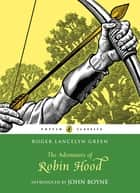The Adventures of Robin Hood ebook by Roger Green, Arthur Hall