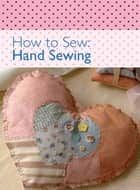 How to Sew - Hand Sewing ebook by David & Charles Editors