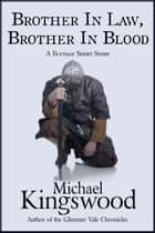 Brother In Law, Brother In Blood ebook by Michael Kingswood