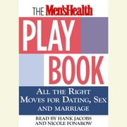 The Men's Health Playbook - All the Right Moves for Dating, Sex, and Marriage audiobook by Men's Health Magazine