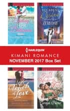 Harlequin Kimani Romance November 2017 Box Set - Taming Her Billionaire\A Touch of Love\Decadent Desire\A Tiara Under the Tree ebook by Yahrah St. John, Sheryl Lister, Zuri Day,...