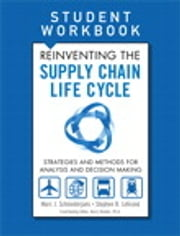 Reinventing the Supply Chain Life Cycle, Student Workbook ebook by Stephen B. LeGrand,Marc J. Schniederjans
