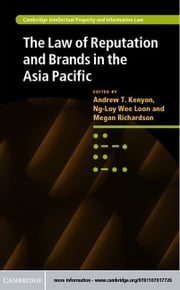 The Law of Reputation and Brands in the Asia Pacific ebook by Kenyon, Andrew T.