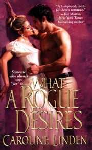 What A Rogue Desires ebook by Caroline Linden