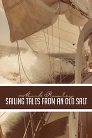 Sailing Tales from an Old Salt ebook by Mark Rowley