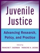 Juvenile Justice ebook by Francine Sherman,Francine Jacobs