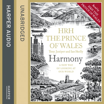 Harmony: A New Way of Looking at Our World audiobook by H.R.H. Prince of Wales