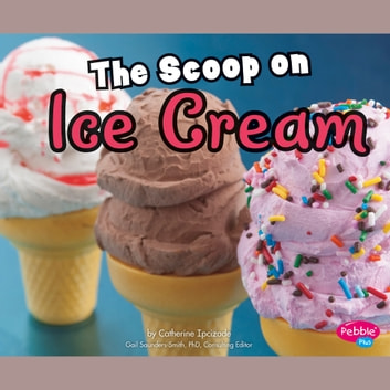 Scoop on Ice Cream, The audiobook by Catherine Ipcizade