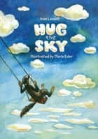 Hug The Sky ebook by Ivan Levant, Daria Eder