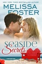 Seaside Secrets (Love in Bloom: Seaside Summers) ekitaplar by Melissa Foster