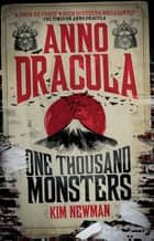 Anno Dracula - One Thousand Monsters ebook by Kim Newman
