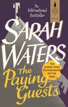 The Paying Guests - shortlisted for the Women's Prize for Fiction ebook by Sarah Waters
