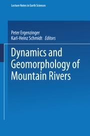 Dynamics and Geomorphology of Mountain Rivers ebook by Peter Ergenzinger,Karl-Heinz Schmidt