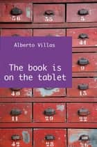 The book is on the tablet ebook by Alberto Villas