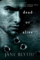 Dead or Alive ebook by Jane Blythe