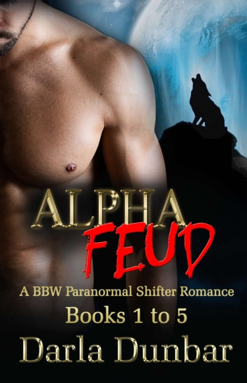 Alpha Feud Romance Complete Series ebook by Darla Dunbar
