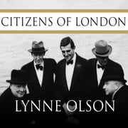 Citizens of London - The Americans Who Stood with Britain in Its Darkest, Finest Hour audiobook by Lynne Olson