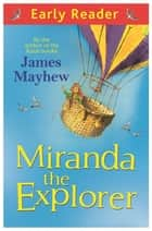 Miranda The Explorer ebook by James Mayhew