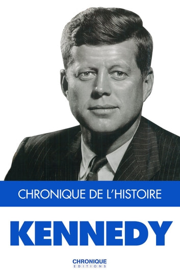 Kennedy ebook by Éditions Chronique
