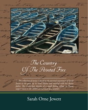 The Country Of The Pointed Firs (ebook) ebook by Jewett, Sarah Orne