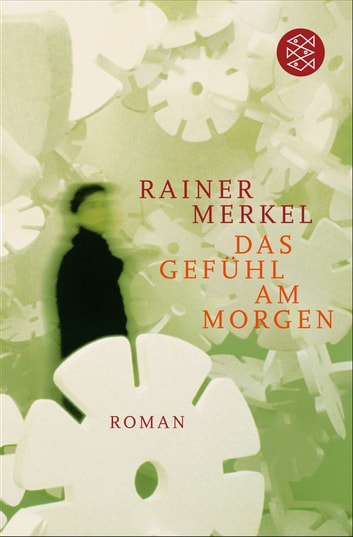 Das Gefühl am Morgen - Roman ebook by Rainer Merkel
