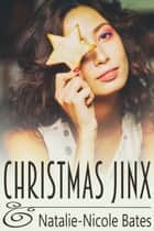 Christmas Jinx ebook by Natalie-Nicole Bates