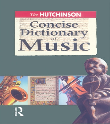 The Hutchinson Concise Dictionary of Music ebook by