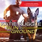Run to Ground audiobook by