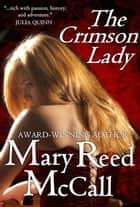 The Crimson Lady ebook by Mary Reed McCall