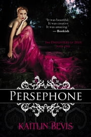 Persephone ebook by Kaitlin Bevis