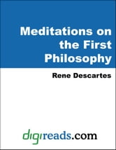 Meditations on the First Philosophy ebook by Descartes, Rene